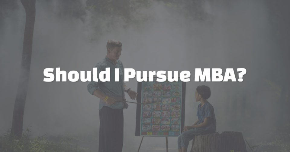 Should I Pursue MBA?