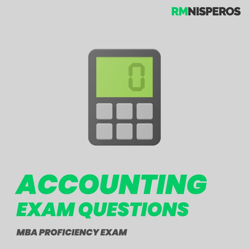 MBA Proficiency Exam Reviewer Accounting Exam Reviewer