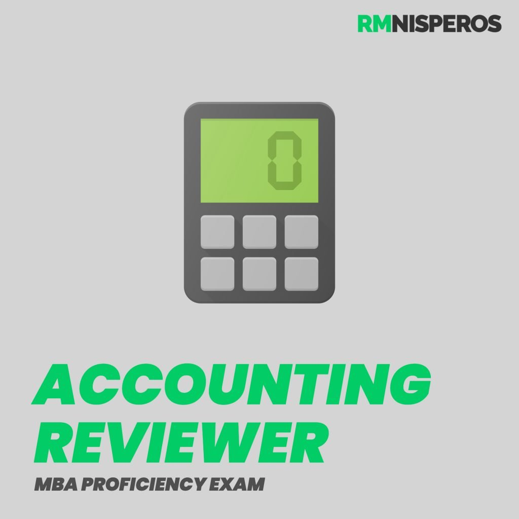 MBA Proficiency Exam Reviewer Accounting Reviewer