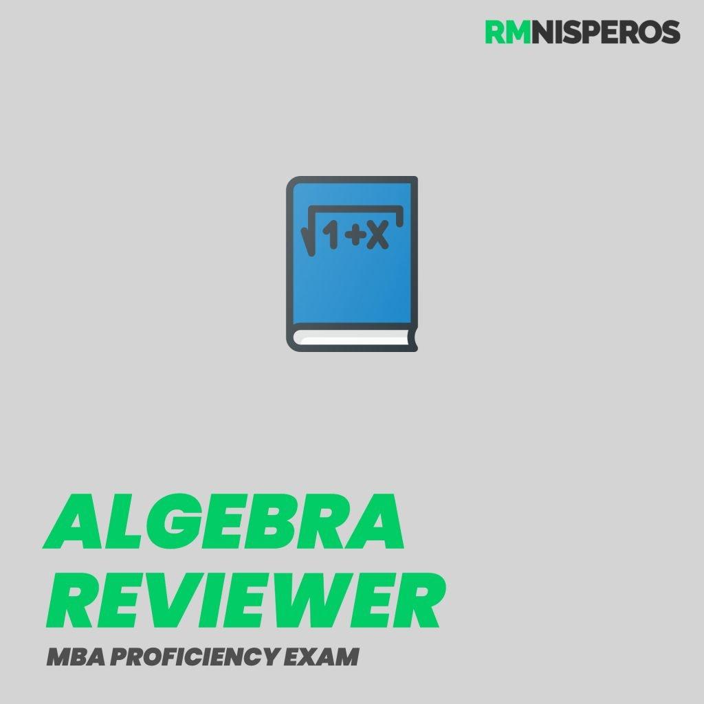 MBA Proficiency Exam Reviewer Algebra Reviewer